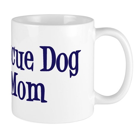 Rescue Dog Mom Mug