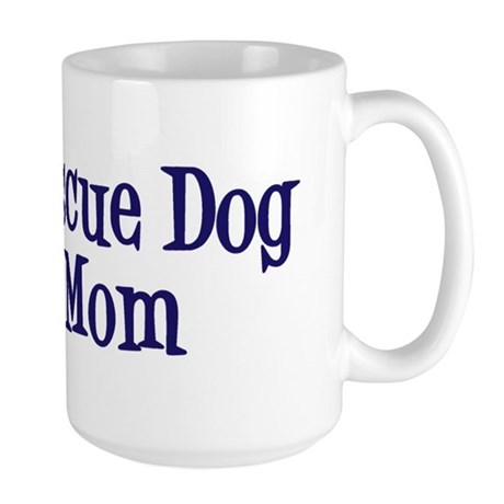 Rescue Dog Mom Large Mug
