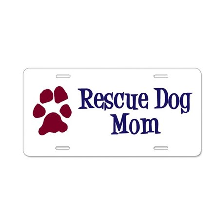 Rescue Dog Mom Aluminum License Plate