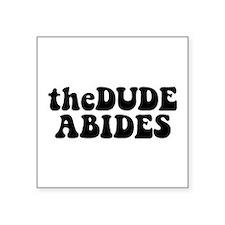 The Dude Abides Square Sticker