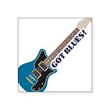 Got Blues? Square Sticker