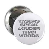 "Tasers Speak Louder Than Words 2.25"" Button"