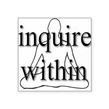 Inquire Within Square Sticker