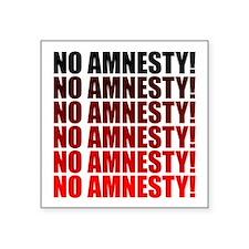 No Amnesty for Illegals Square Sticker