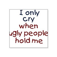 Ugly People Creeper Square Sticker