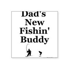 """Dad's Fishin' Buddy"" Square Sticker"