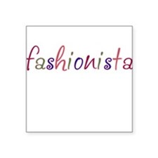 """Fashionista"" Square Sticker"