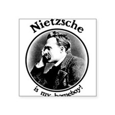 Nietzsche is my homeboy! Square Sticker
