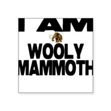 I AM WOOLY MAMMOTH Square Sticker