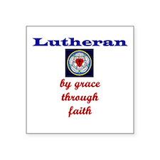 By Grace through Faith White Lutheran Square Stick