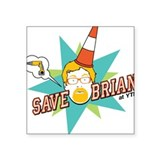 Save Brian Square Sticker