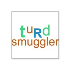 """turd smuggler"" onesie Square Sticker"