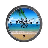 5 OClock Yet? Beach Wall Clock