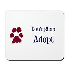 Don't Shop Adopt Mousepad