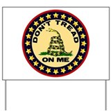 """Don't Tread On Me"" Yard Sign"