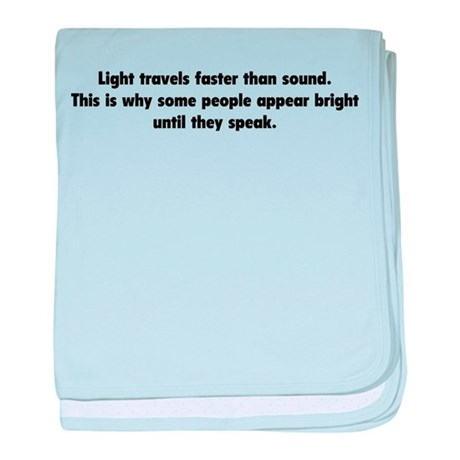 Light travels faster than sound baby blanket