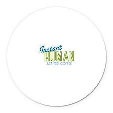 """Instant Human"" Magnet"