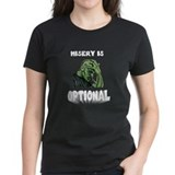 Misery Is Optional Tee