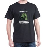 Misery Is Optional T-Shirt