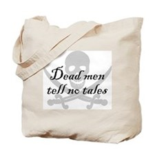 Dead men tell no tales Tote Bag
