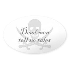 Dead men tell no tales Oval Decal