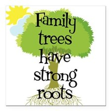 Trees Have Strong Roots Square Car Magnet