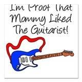 Proof Mommy Liked Guitarist B Square Car Magnet