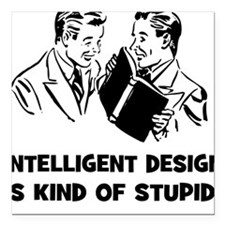 Intelligent Design is Kind of Stupid -Square Car M