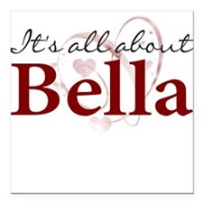 It's All About Bella Square Car Magnet