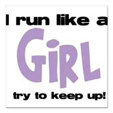 I run like a girl try to kee Square Car Magnet