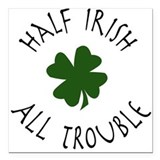 Half Irish, All Trouble Creeper Square Car Magnet