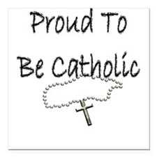 Proud to be Catholic Square Car Magnet