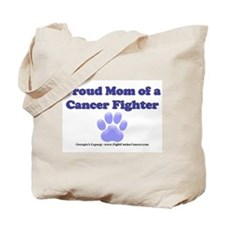 Proud Mom of a Cancer Fighter Tote Bag