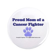"Proud Mom of a Cancer Fighter - 3.5"" Button"