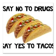 Funny Drugs Tacos Square Car Magnet