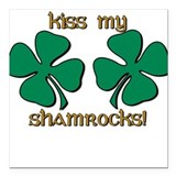 KISS MY SHAMROCKS Square Car Magnet
