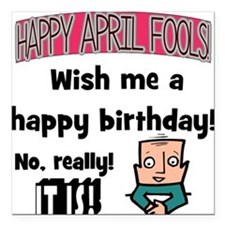 April 1 Birthday Square Car Magnet