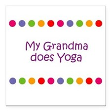 My Grandma does Yoga Square Car Magnet