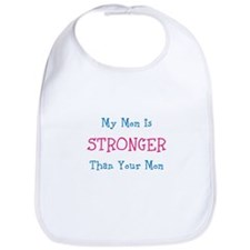 My Mom Is Stronger Than Your Mom Bib