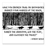Mushed Your Huskies Poem Square Car Magnet