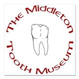 The Middleton Tooth Museum Square Car Magnet