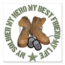 My Soldier, My Hero, My Best Square Car Magnet