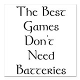 Best games don't need batteries Square Car Magnet