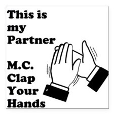 M.C. Clap Your Hands Square Car Magnet