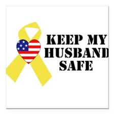Keep My Husband Safe Square Car Magnet