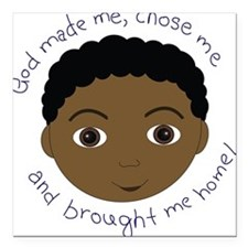 God Brought Me Home African B Square Car Magnet
