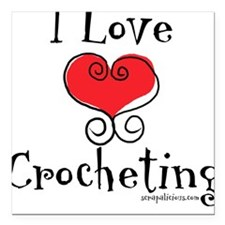 I Love (heart) Crocheting Square Car Magnet