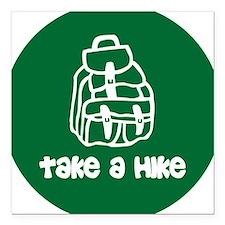 Take a Hike Square Car Magnet