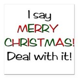 I say MERRY CHRISTMAS! Square Car Magnet