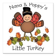 Nana & Poppy's Lil Turkey Square Car Magnet